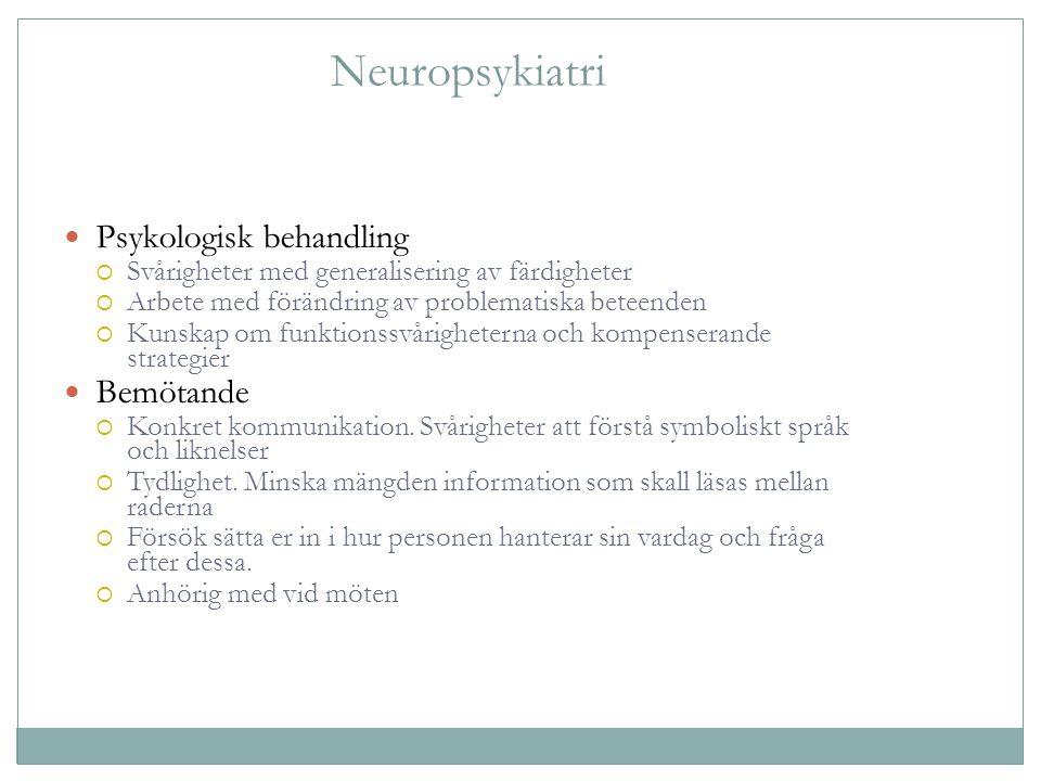 Neuropsykiatri Psykologisk behandling Bemötande