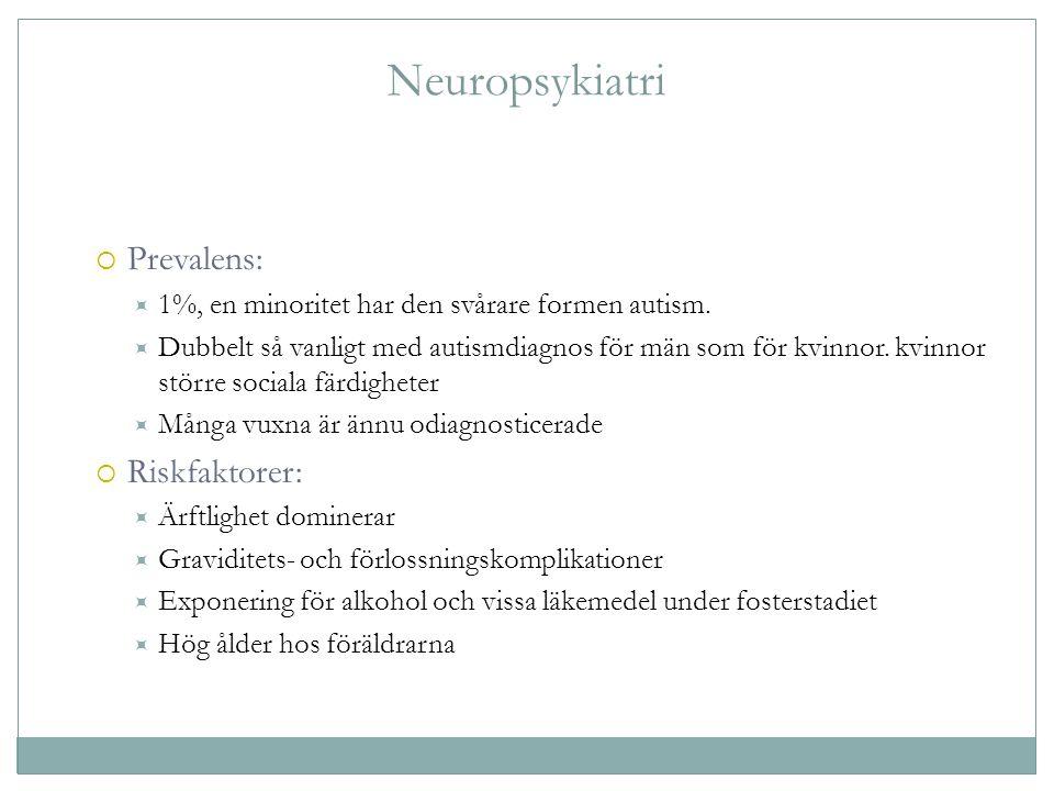 Neuropsykiatri Prevalens: Riskfaktorer: