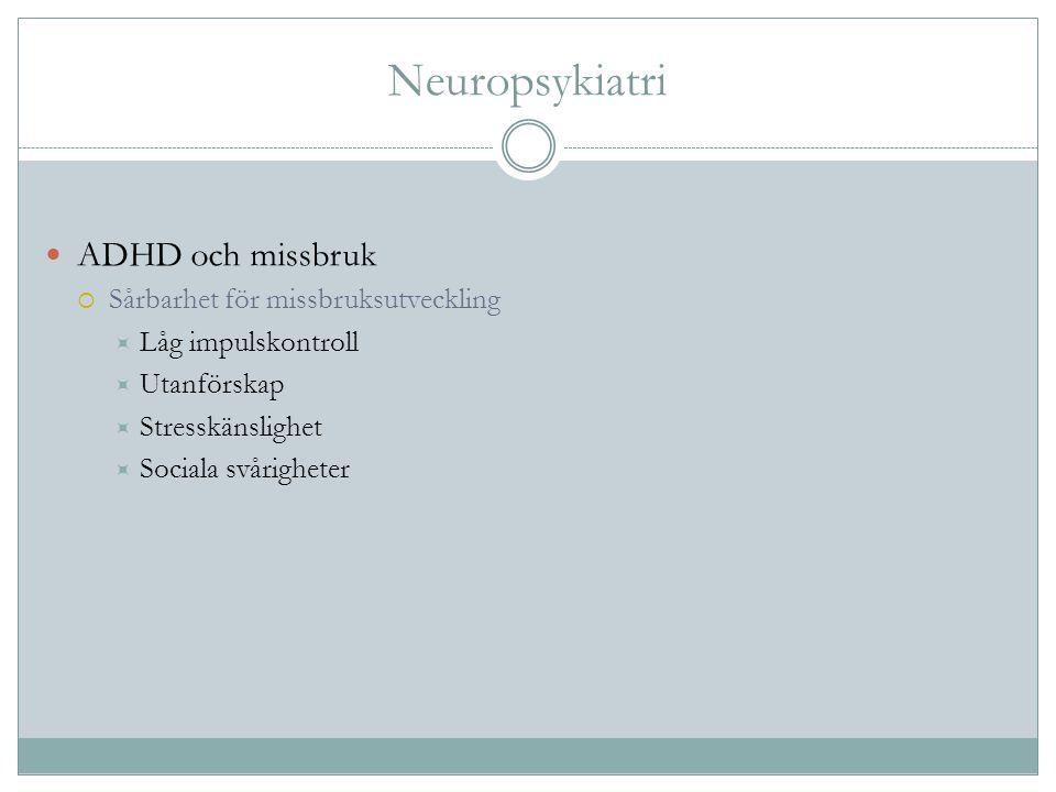 Neuropsykiatri ADHD och missbruk Sårbarhet för missbruksutveckling