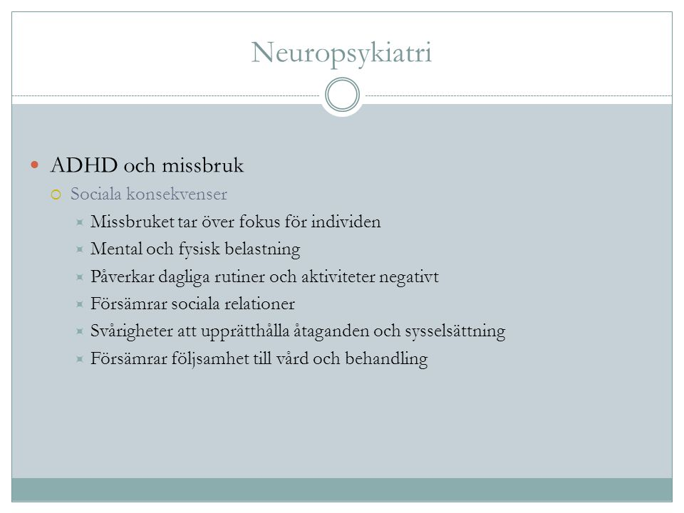Neuropsykiatri ADHD och missbruk Sociala konsekvenser