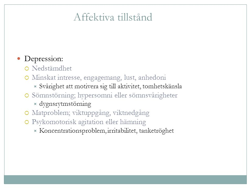 Affektiva tillstånd Depression: Nedstämdhet