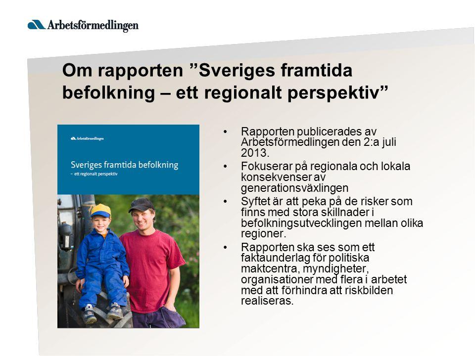 Om rapporten Sveriges framtida befolkning – ett regionalt perspektiv