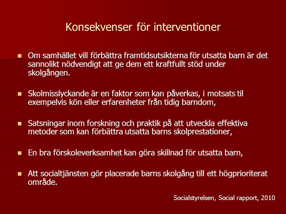 Konsekvenser för interventioner