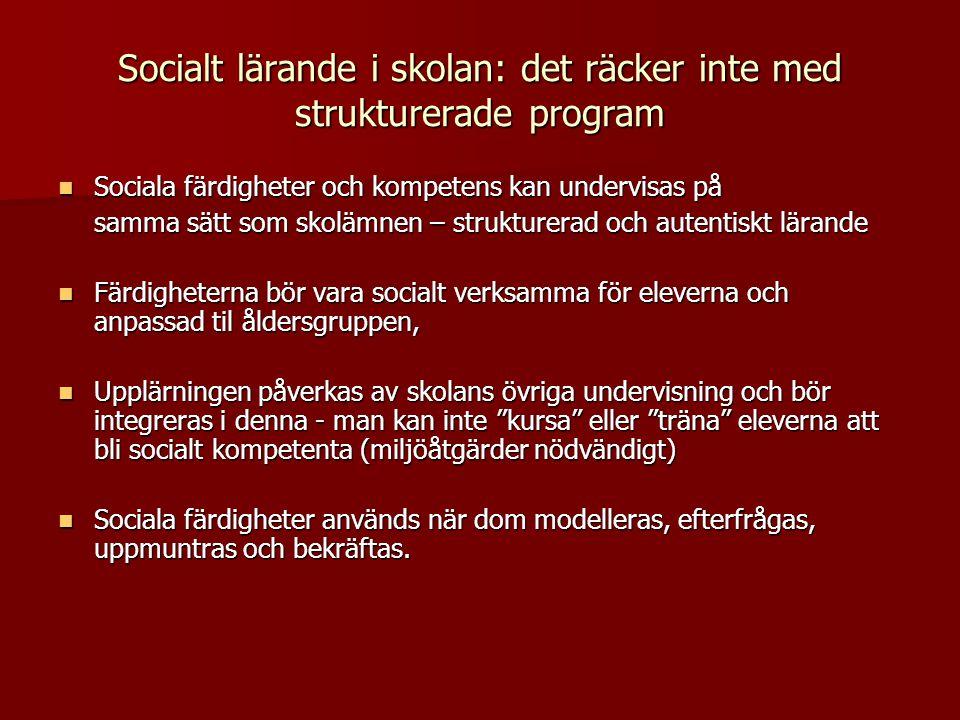 Socialt lärande i skolan: det räcker inte med strukturerade program