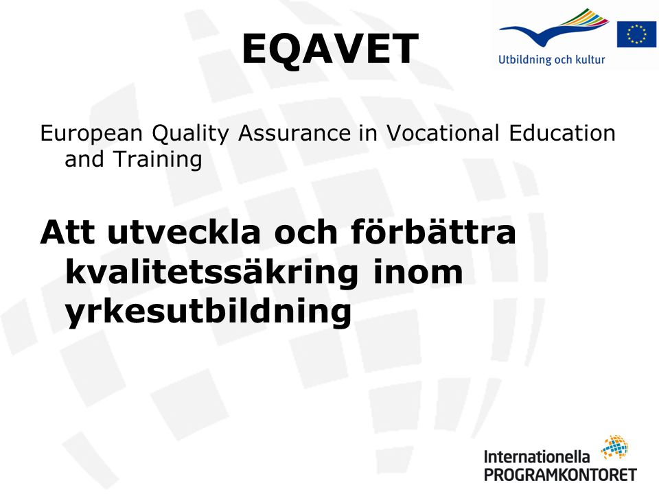 EQAVET European Quality Assurance in Vocational Education and Training.