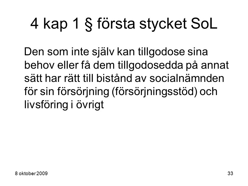 4 kap 1 § första stycket SoL