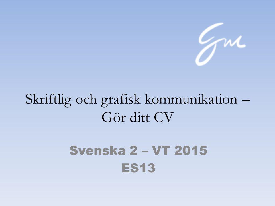 Skriftlig och grafisk kommunikation – Gör ditt CV