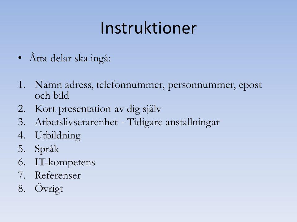 Instruktioner Åtta delar ska ingå: