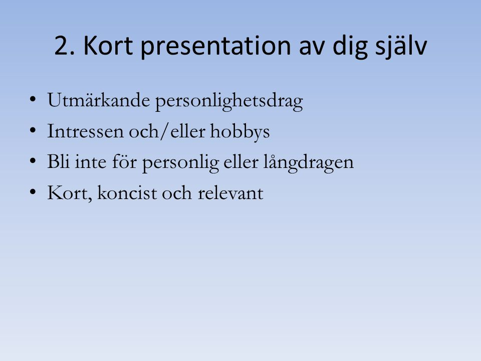 2. Kort presentation av dig själv