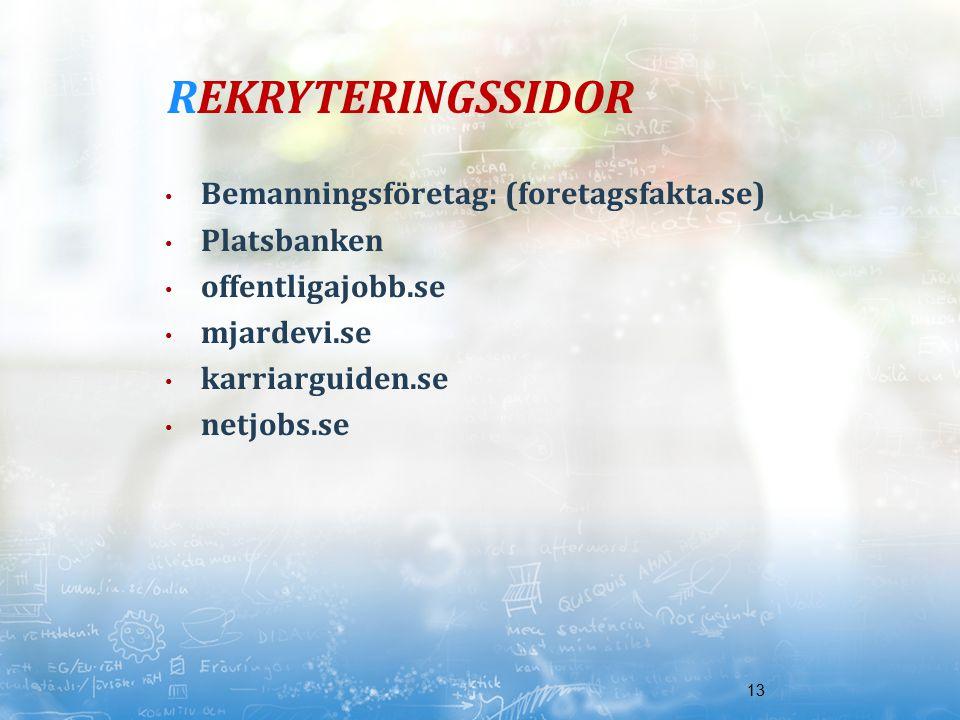 REKRYTERINGSSIDOR Bemanningsföretag: (foretagsfakta.se) Platsbanken