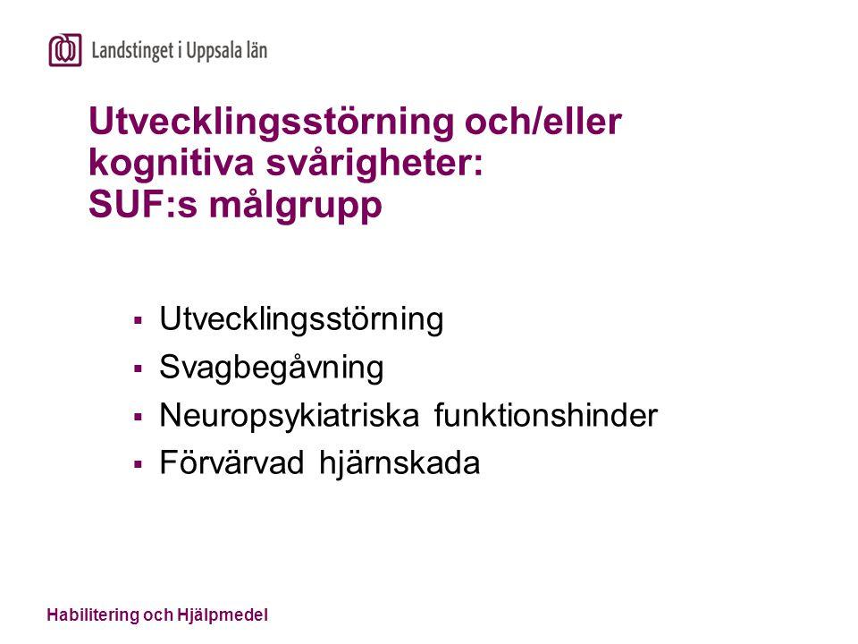 Utvecklingsstörning och/eller kognitiva svårigheter: SUF:s målgrupp