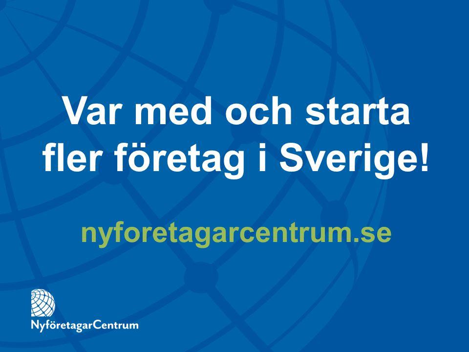 Var med och starta fler företag i Sverige!