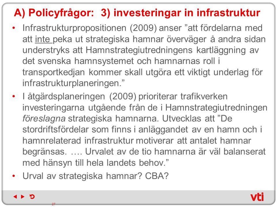 A) Policyfrågor: 3) investeringar in infrastruktur