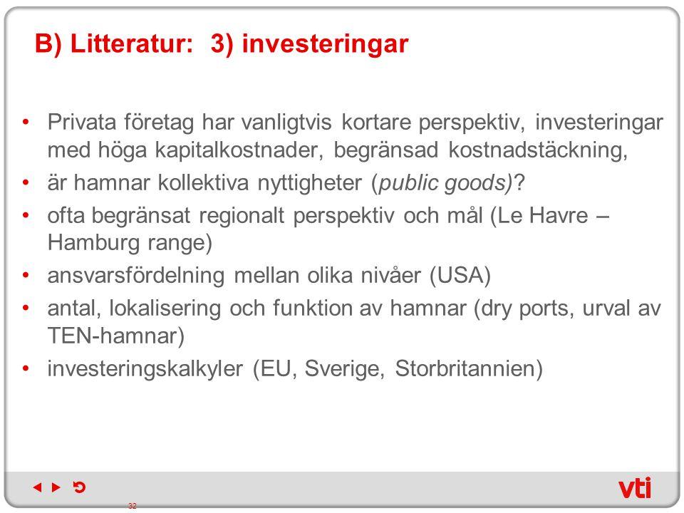B) Litteratur: 3) investeringar