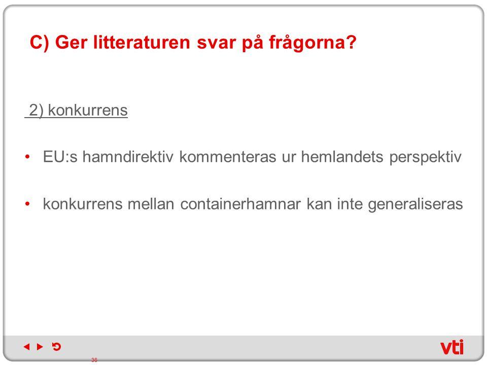 C) Ger litteraturen svar på frågorna