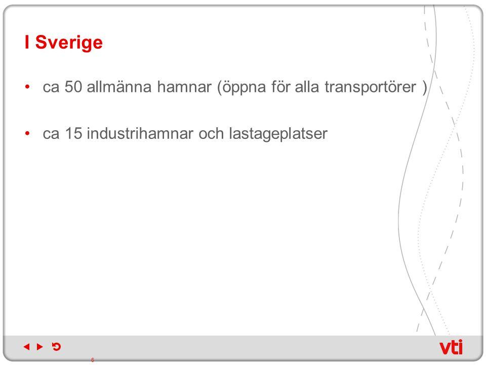 I Sverige ca 50 allmänna hamnar (öppna för alla transportörer )