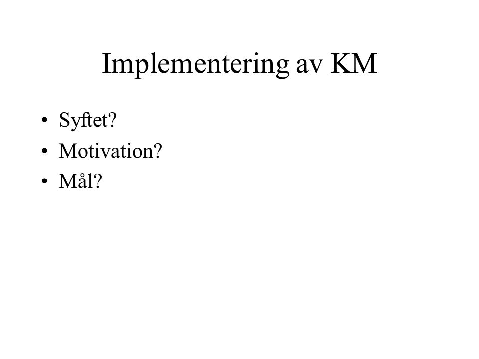 Implementering av KM Syftet Motivation Mål
