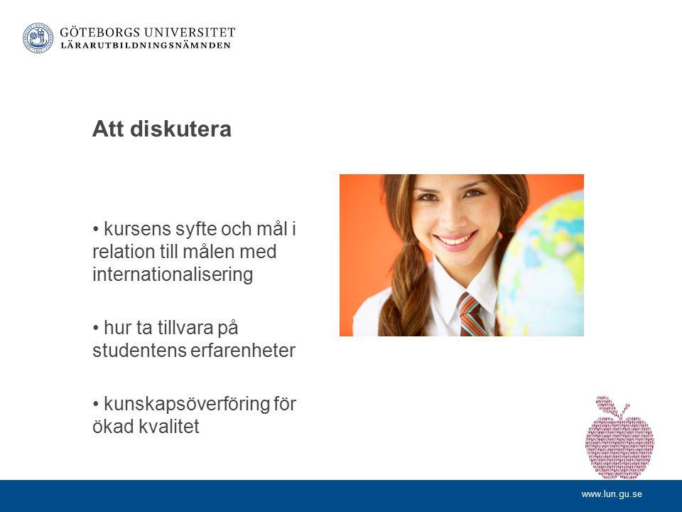 Att diskutera kursens syfte och mål i relation till målen med internationalisering. hur ta tillvara på studentens erfarenheter.