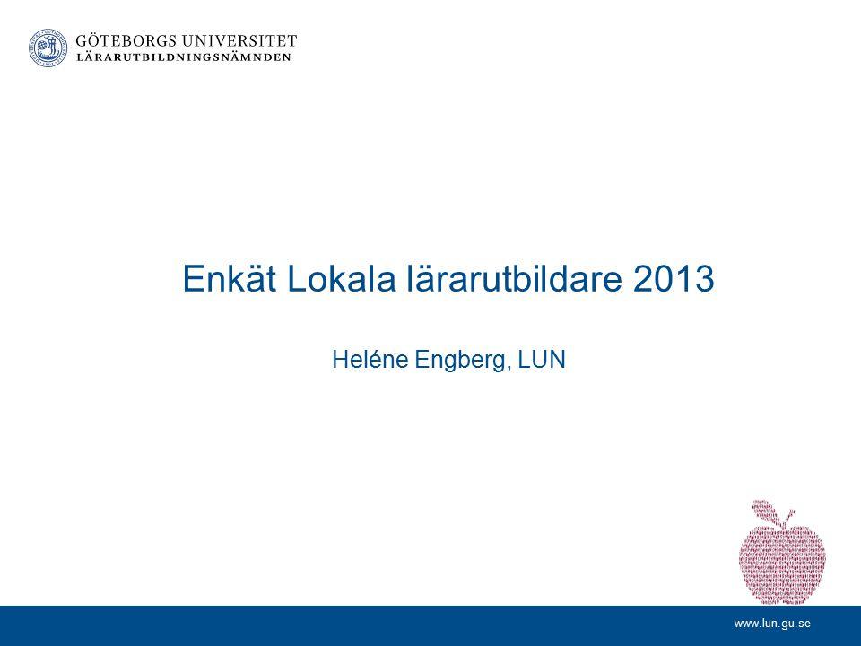 Enkät Lokala lärarutbildare 2013 Heléne Engberg, LUN