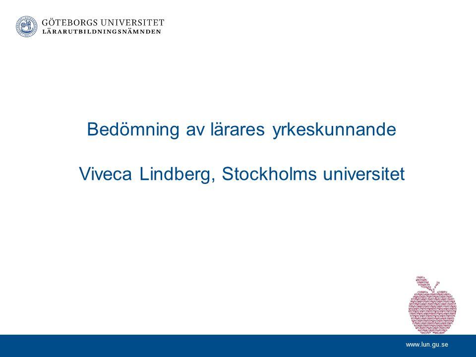 Bedömning av lärares yrkeskunnande Viveca Lindberg, Stockholms universitet