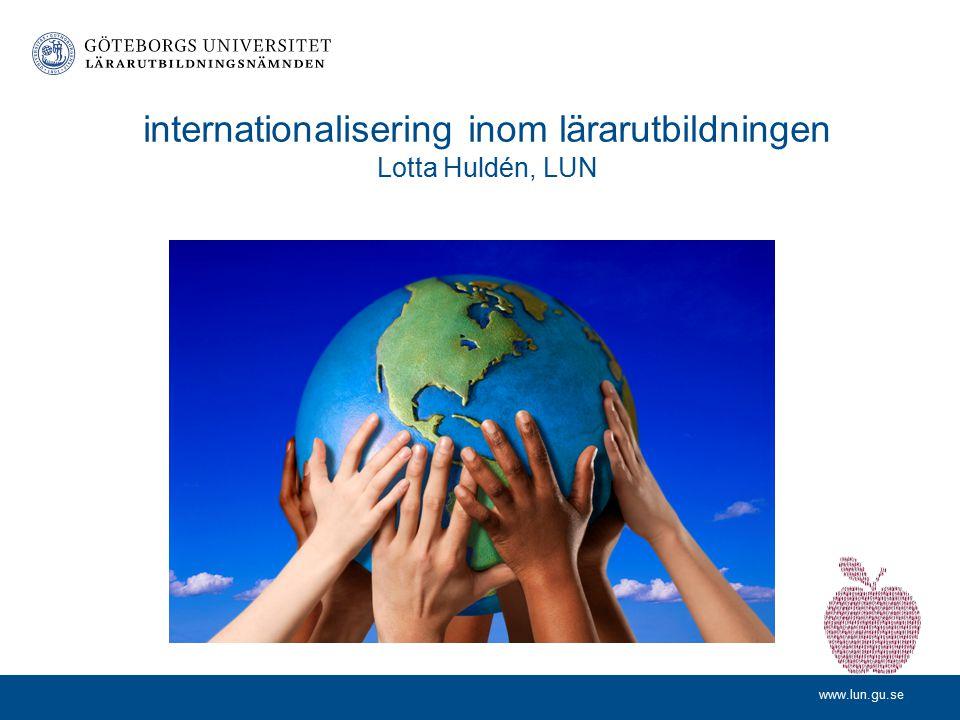 internationalisering inom lärarutbildningen Lotta Huldén, LUN