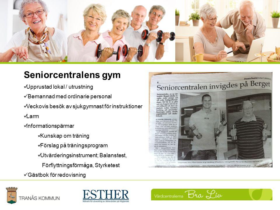 Uppföljning Seniorcentralens gym Upprustad lokal / utrustning