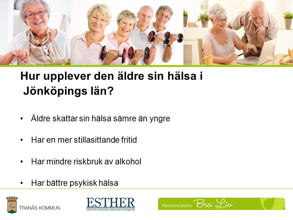 Hur upplever den äldre sin hälsa i Jönköpings län