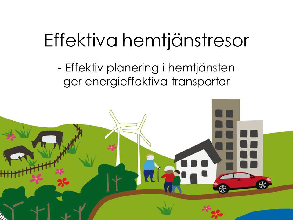 Effektiva hemtjänstresor - Effektiv planering i hemtjänsten ger energieffektiva transporter