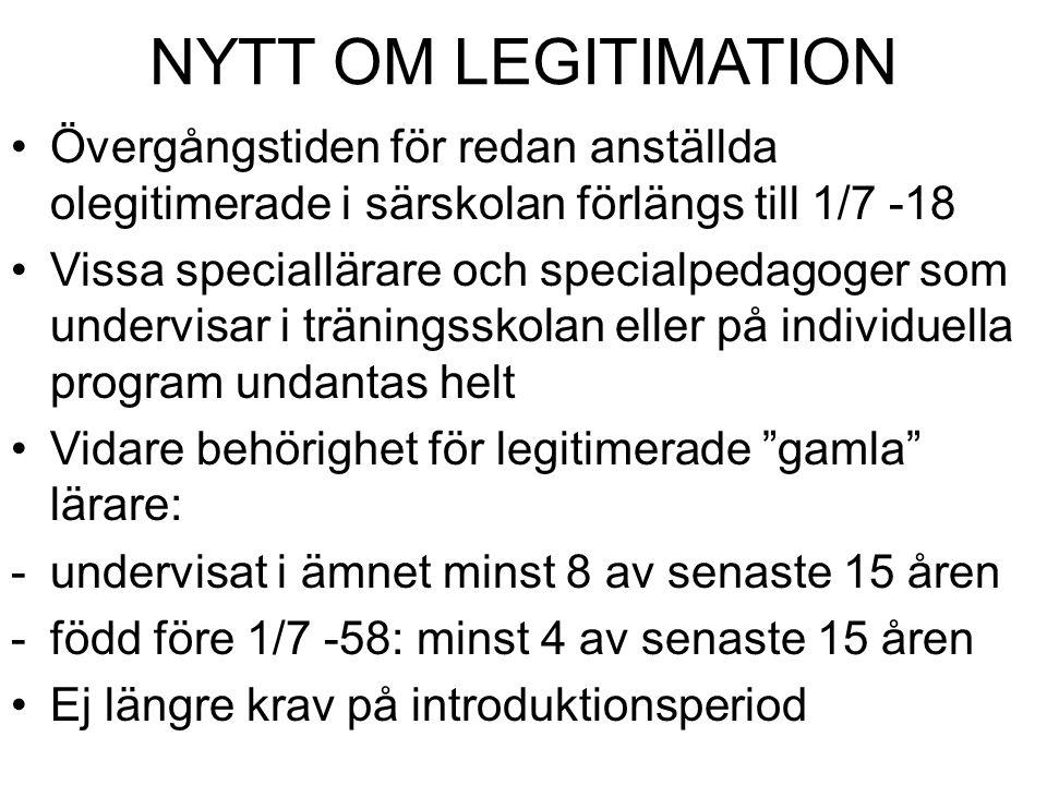 NYTT OM LEGITIMATION Övergångstiden för redan anställda olegitimerade i särskolan förlängs till 1/7 -18.
