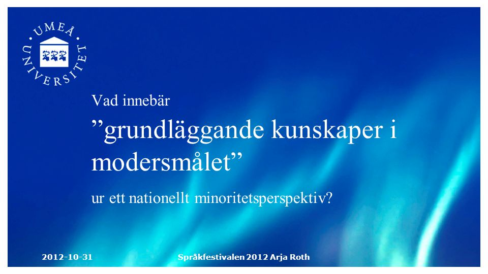 Språkfestivalen 2012 Arja Roth