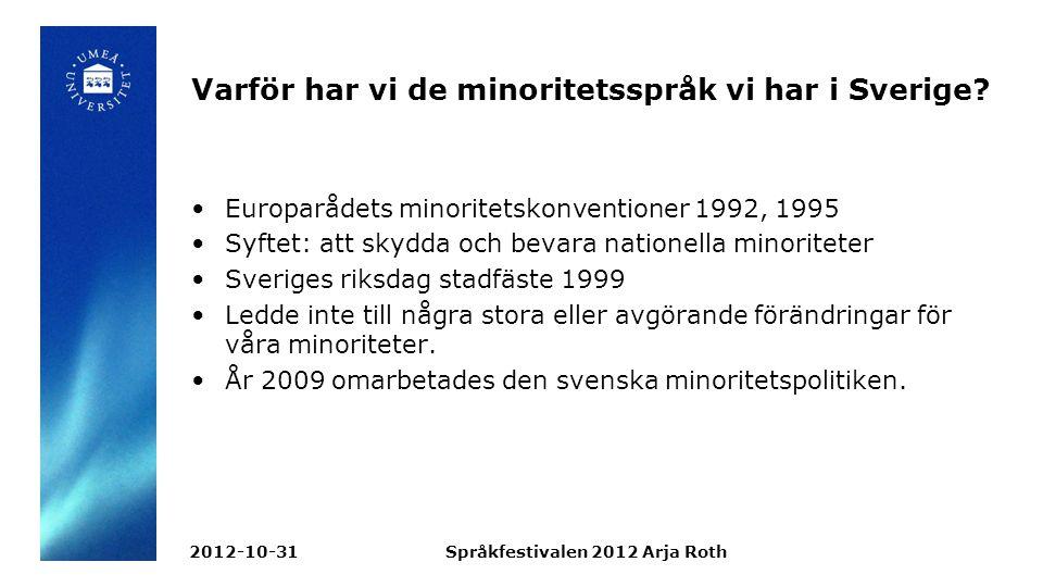 Varför har vi de minoritetsspråk vi har i Sverige