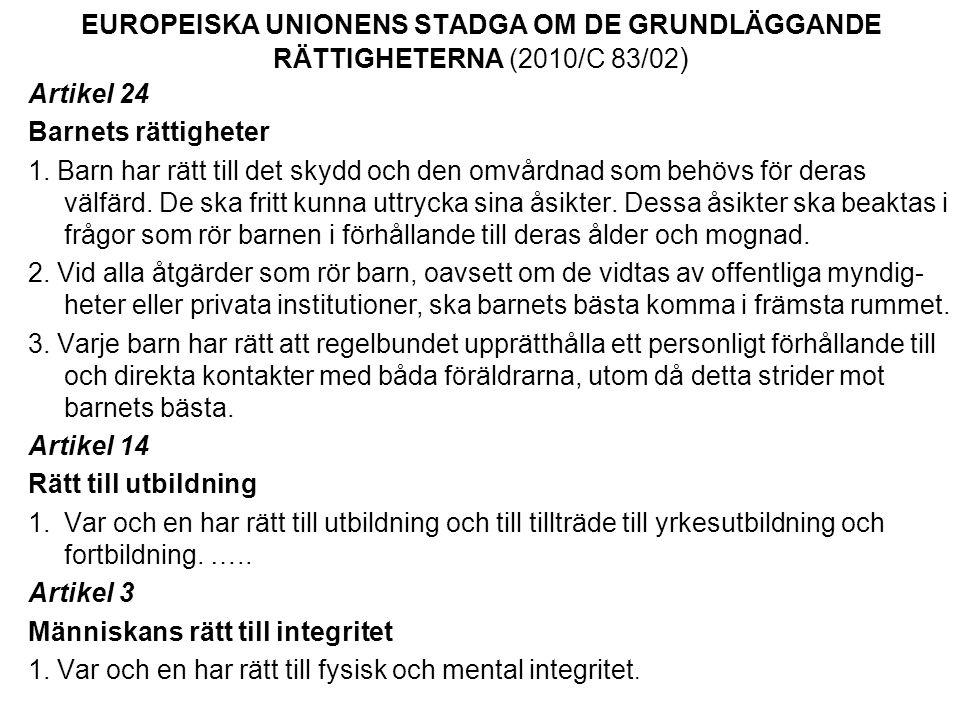 EUROPEISKA UNIONENS STADGA OM DE GRUNDLÄGGANDE RÄTTIGHETERNA (2010/C 83/02)