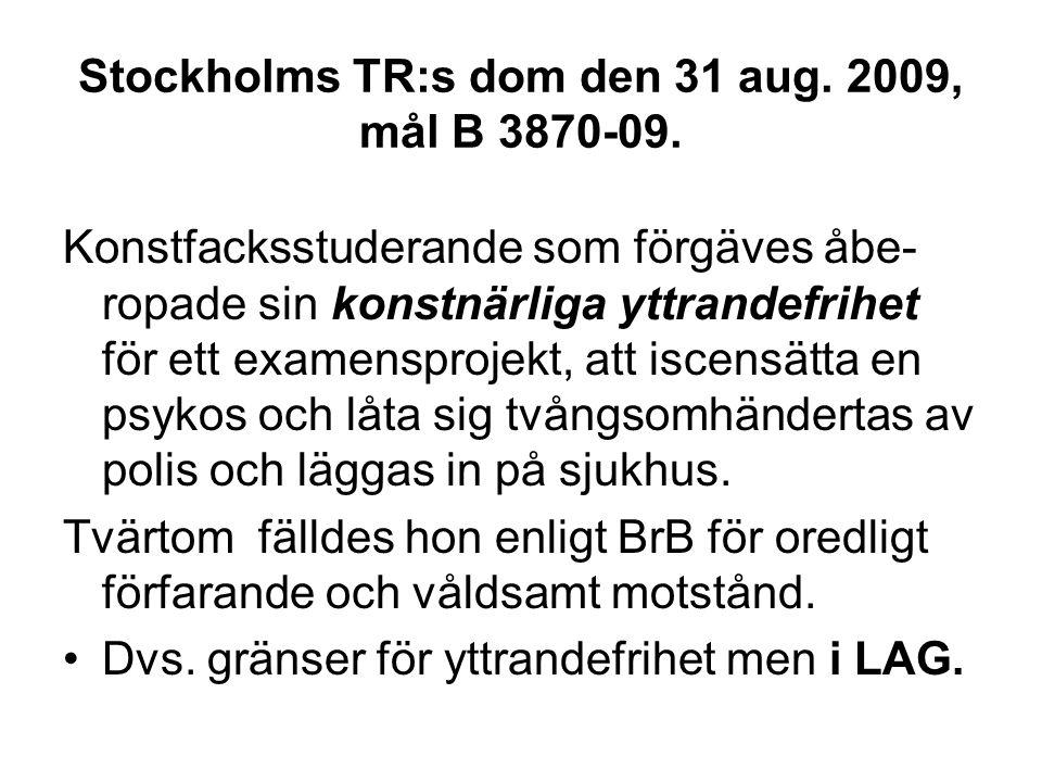 Stockholms TR:s dom den 31 aug. 2009, mål B 3870-09.