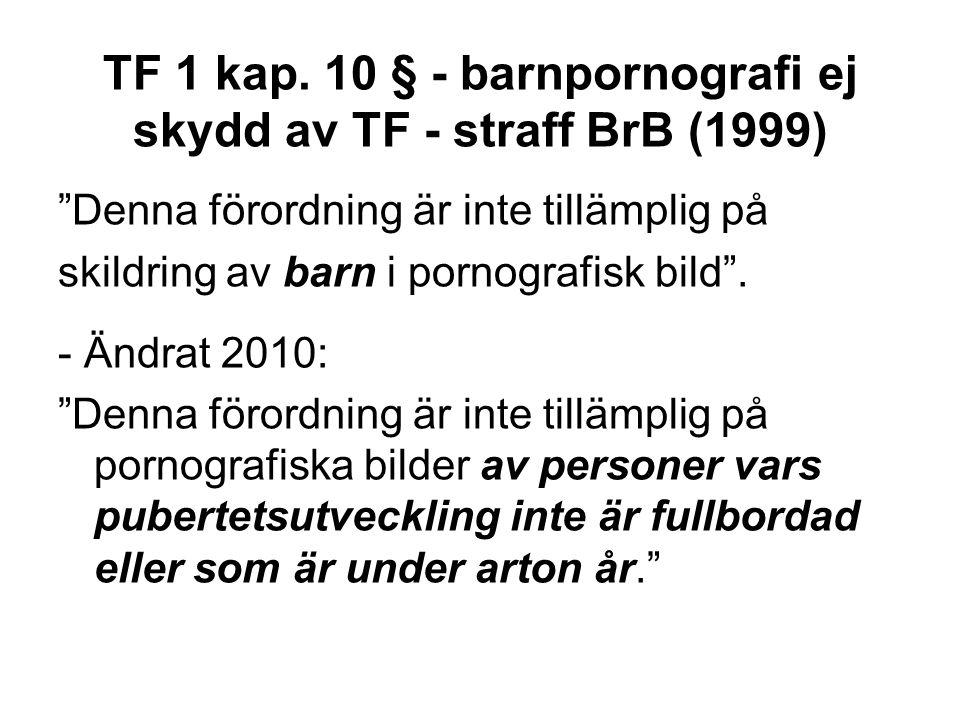 TF 1 kap. 10 § - barnpornografi ej skydd av TF - straff BrB (1999)