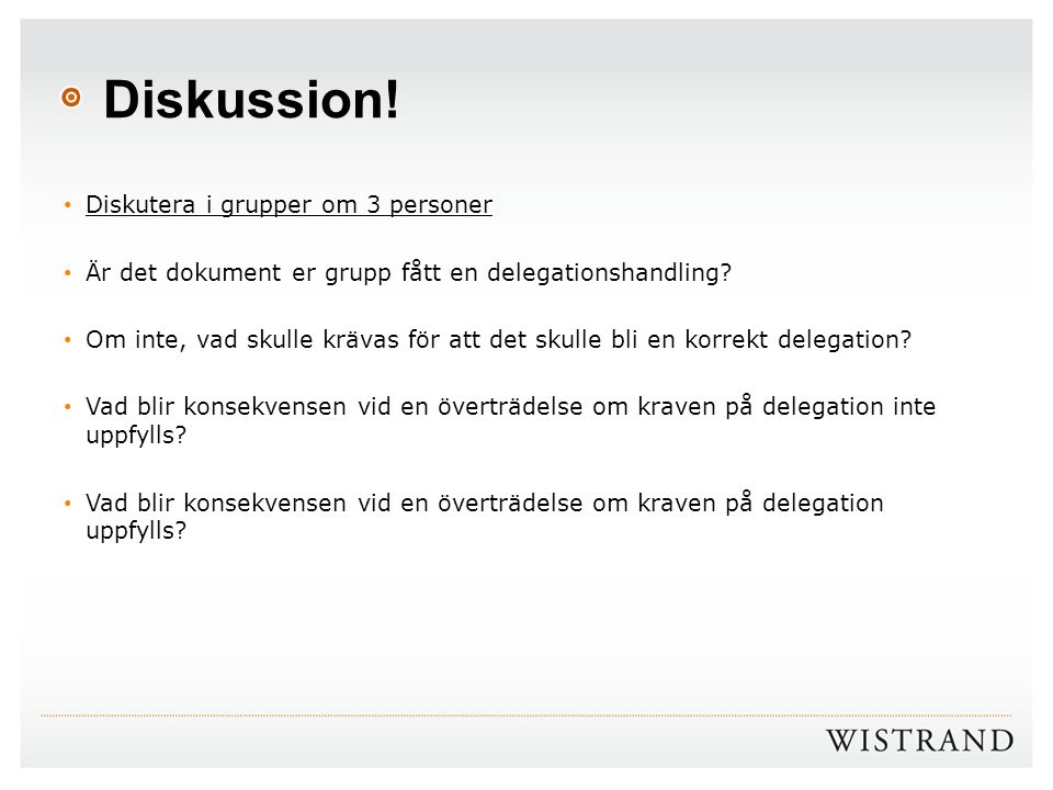 Diskussion! Diskutera i grupper om 3 personer