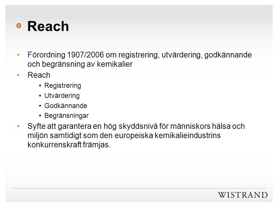Reach Förordning 1907/2006 om registrering, utvärdering, godkännande och begränsning av kemikalier.