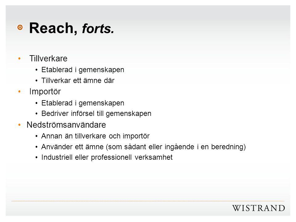 Reach, forts. Tillverkare Importör Nedströmsanvändare
