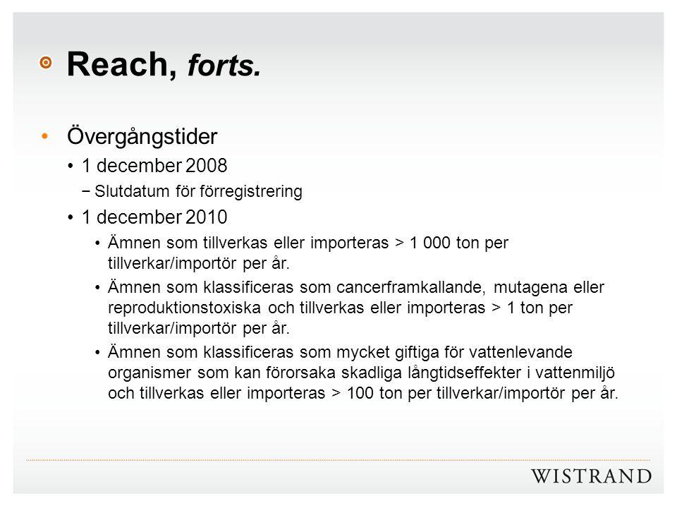 Reach, forts. Övergångstider 1 december 2008 1 december 2010