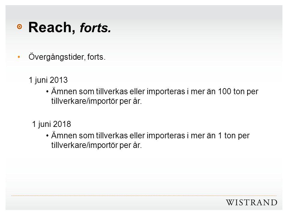 Reach, forts. Övergångstider, forts. 1 juni 2013