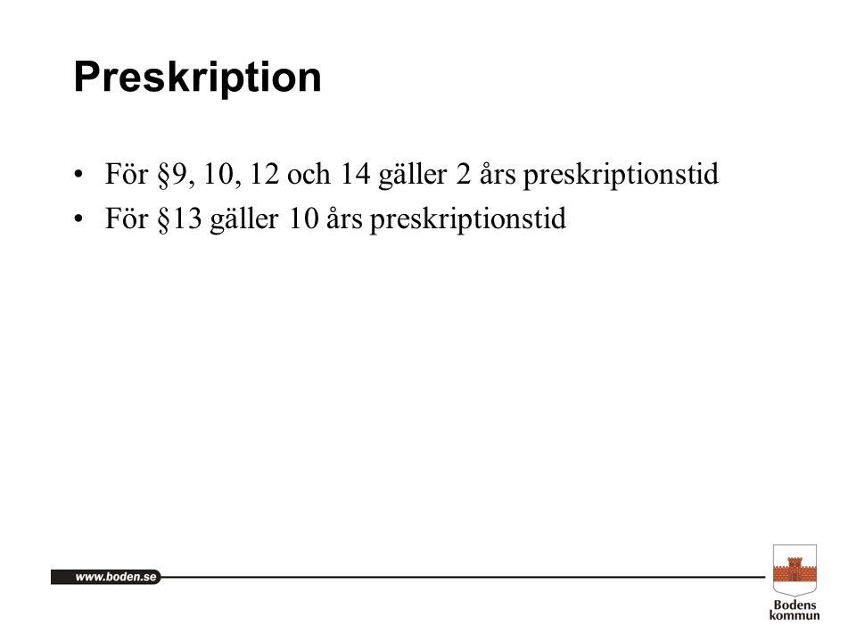Preskription För §9, 10, 12 och 14 gäller 2 års preskriptionstid