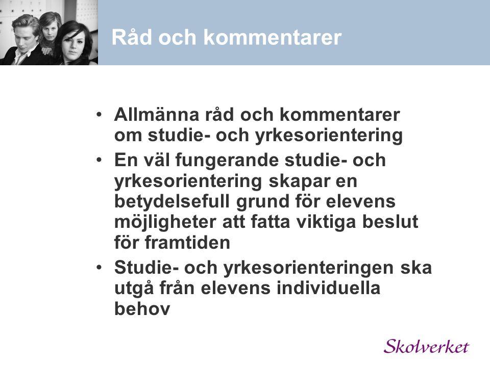 Råd och kommentarer Allmänna råd och kommentarer om studie- och yrkesorientering.