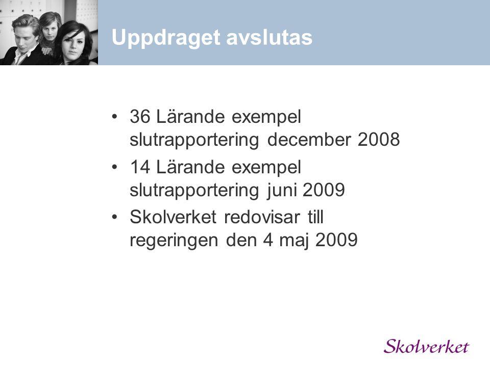 Uppdraget avslutas 36 Lärande exempel slutrapportering december 2008