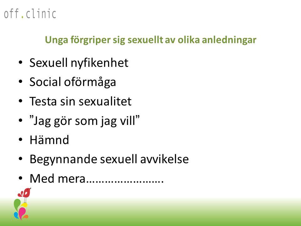 Unga förgriper sig sexuellt av olika anledningar