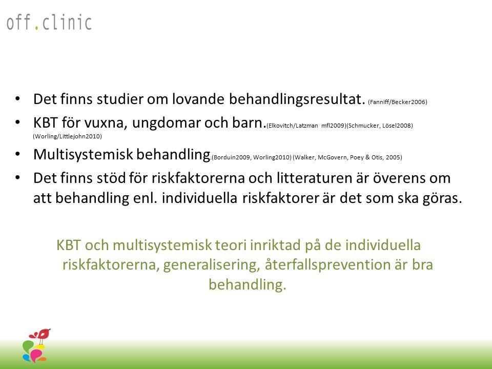 Det finns studier om lovande behandlingsresultat. (Fanniff/Becker2006)