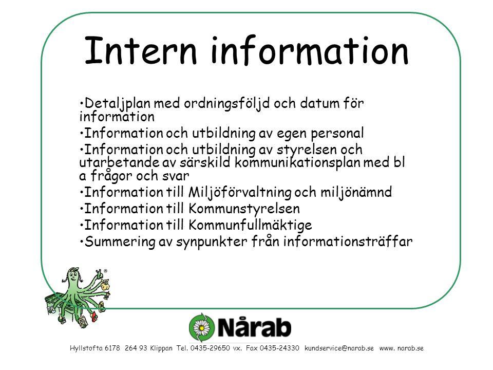 Intern information Detaljplan med ordningsföljd och datum för information. Information och utbildning av egen personal.