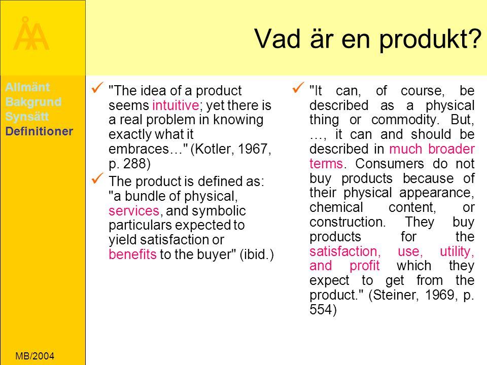 Vad är en produkt Allmänt. Bakgrund. Synsätt. Definitioner.