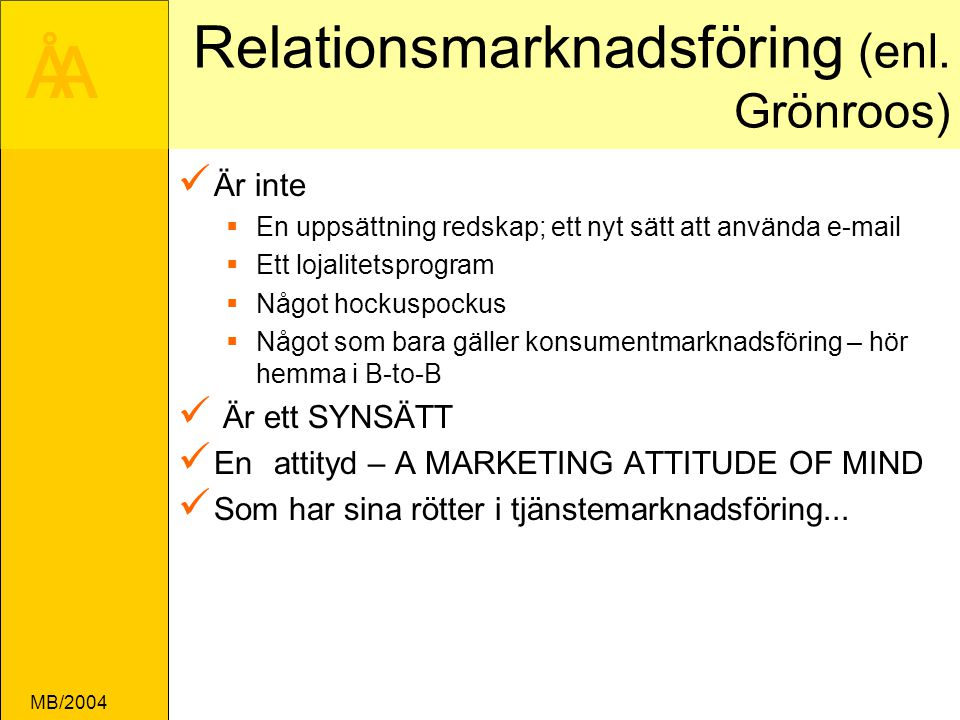 Relationsmarknadsföring (enl. Grönroos)