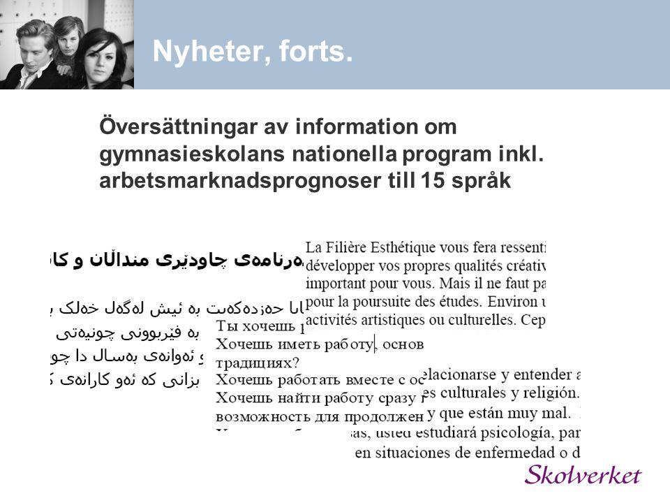 Nyheter, forts. Översättningar av information om gymnasieskolans nationella program inkl.