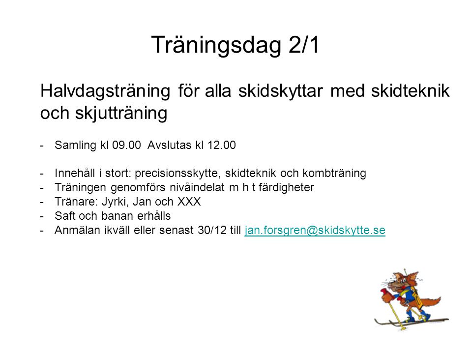 Träningsdag 2/1 Halvdagsträning för alla skidskyttar med skidteknik