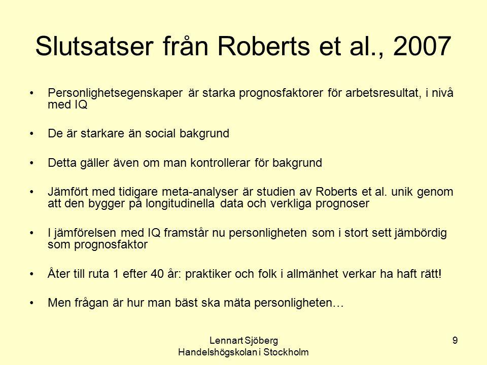 Slutsatser från Roberts et al., 2007